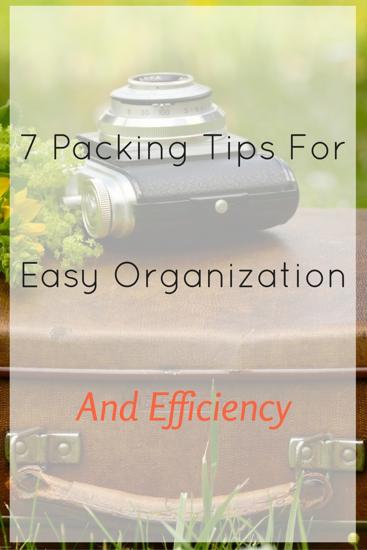 When packing it's easy to lose things or to use your space inefficiently, so here are 7 packing tips for easy organization and space efficiency.