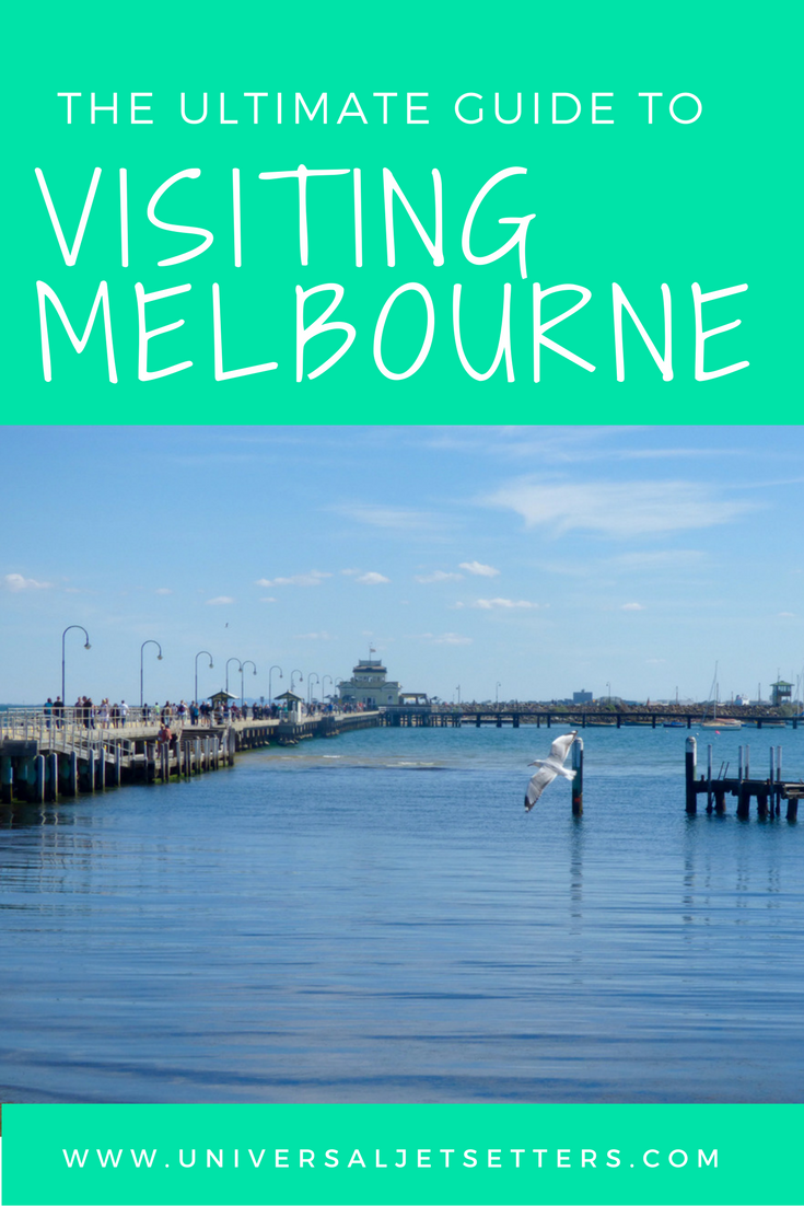 The Ultimate Guide To Visiting Melbourne - Universal Jetsetters