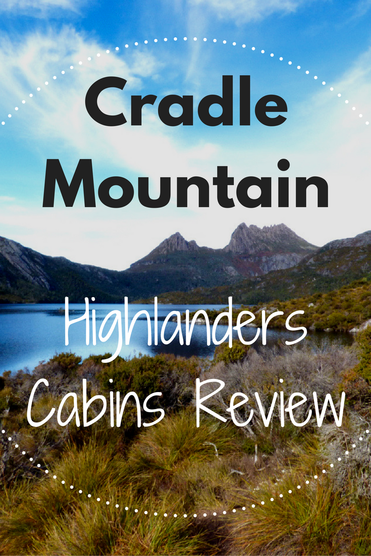 Read about the Highlanders Cabins in Cradle Mountain, Tasmania in Australia.