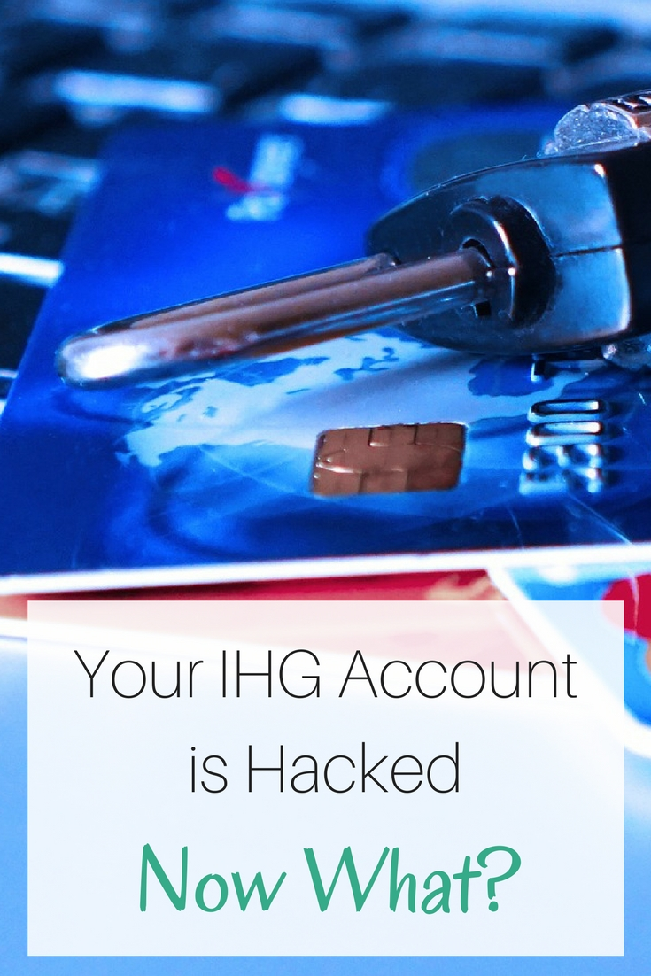IHG Account Hacked and Points Stolen: Now What? - Universal Jetsetters